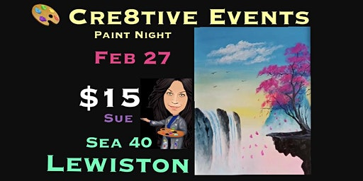 $15 Paint Night @ Sea 40 Lewiston 2/27
