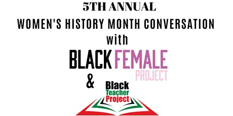 5th Annual BlackFemaleProject Conversation with Black Teacher Project tickets