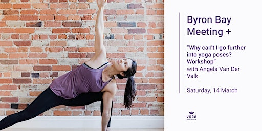 """Byron Bay Meeting + """"Why can't I go further into yoga poses? Workshop"""""""