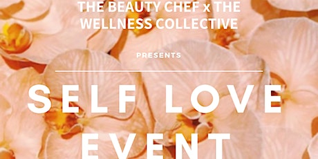 The Beauty Chef x The Wellness Collective: Self Love Event tickets