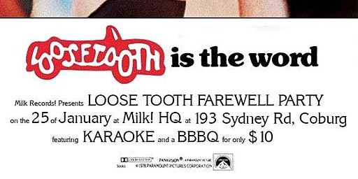 Loose Tooth- Farewell Karaoke Party SECOND SHOW!! 6pm-8pm