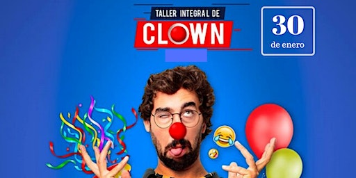 """TALLER DE INTRODUCCIÓN AL CLOWN"""