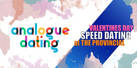 ANALOGUE DATING: Speed Dating at THE PROVINCIAL tickets