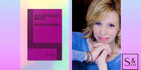 Book Launch: ACCIDENTALLY BRAVE with Maddie Corman tickets