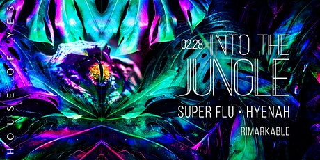 Into The Jungle with Super Flu & Hyenah tickets