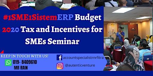 """#1SME1SistemERP Sabah Tour - """"Budget 2020 Tax & Grant for SME"""""""