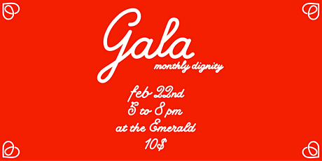 Monthly Dignity Gala billets
