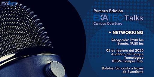 Primera Edición EXATEC Talks Querétaro