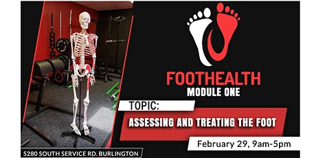 February Assessing and Treating the Foot: Module One tickets