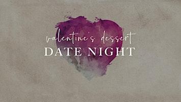 Valentine's Dessert Date Night