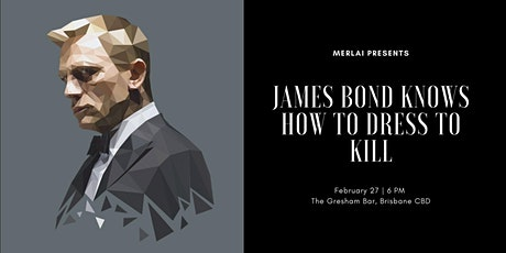 James Bond Knows How To Dress To Kill tickets