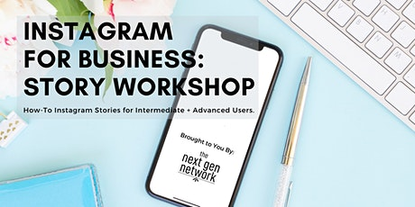 Instagram for Business: Story Workshop (Intermediate-Advanced) tickets