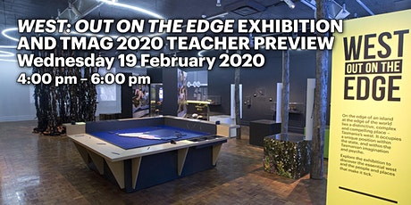West: Out on the Edge exhibition and TMAG 2020 Teacher Preview tickets