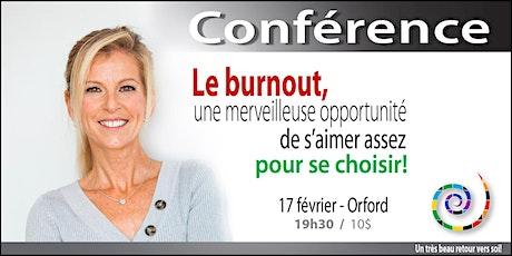 Le burnout, une merveilleuse opportunité de s'aimer assez pour se choisir! tickets