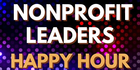 Nonprofit Leaders Happy Hour tickets