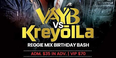 { MARCH 7th 2020 } VAYB vs. KREYOL LA // REGGIE MIX BIRTHDAY BASHMENT tickets