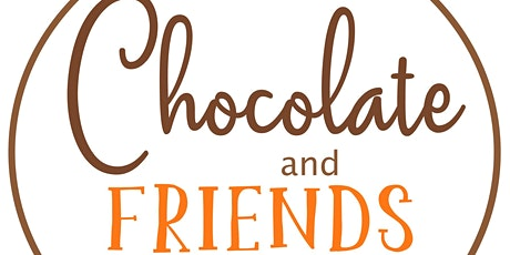 CHOCOLATE AND FRIENDS tickets