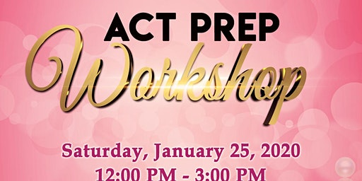 ACT Prep Workshop!