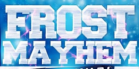 Frost Mayhem @ Fiction (18+)/Fri  Jan  24 | Ladies FREE Before 11 tickets