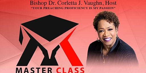 "MASTERCLASS October 8-10 2020 ""Those Preaching Women"" Bishop Corletta J. Vaughn"