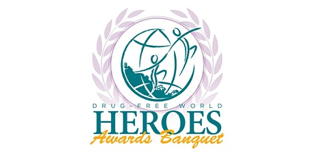 Drug-Free World Heroes Awards Banquet tickets