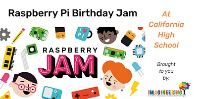 Raspberry Pi Birthday Jam at California HS (for middle and high school students)