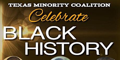 Texas Minority Coalition Celebrate Black History tickets