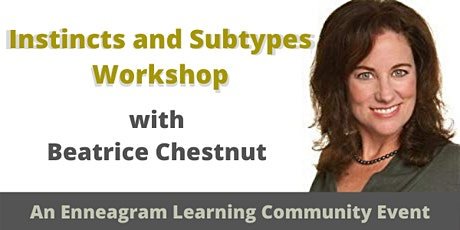 Enneagram Instincts and Subtypes Workshop with Beatrice Chestnut tickets
