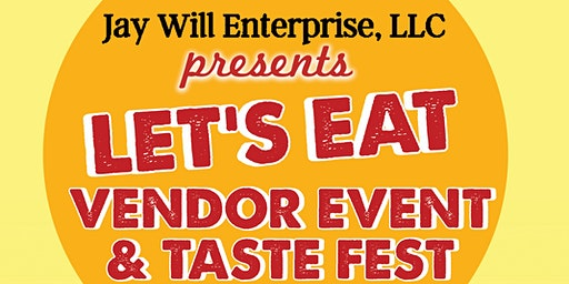 Jay Will Enterprise Presents: Let's Eat