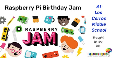 Raspberry Pi Birthday Jam at Los Cerros MS (for middle and high school students)