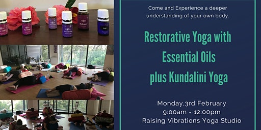 Double class Restorative Yoga with Essential oils plus Kundalini Yoga.