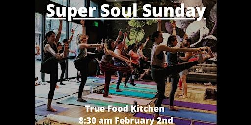 Super Soul Sunday at True Food Kitchen