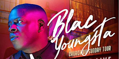 """Blac Youngsta """"Church On Sunday Tour"""" Limited Backstage Pass tickets"""