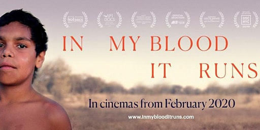 In My Blood It Runs - Perth Premiere - Fri 21st February
