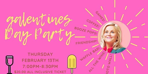 Galentines Day Party!