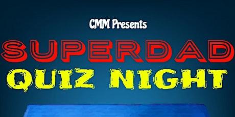 SUPERDAD QUIZ NIGHT! tickets