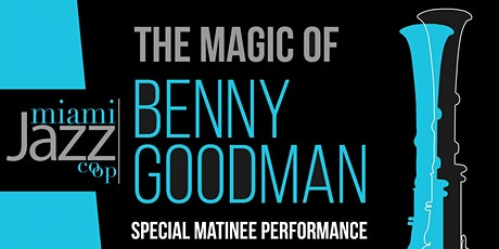 The Magic of Benny Goodman • Special MJC Matinee! tickets
