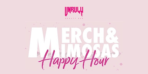 Unruly Merch & Mimosas Happy Hour