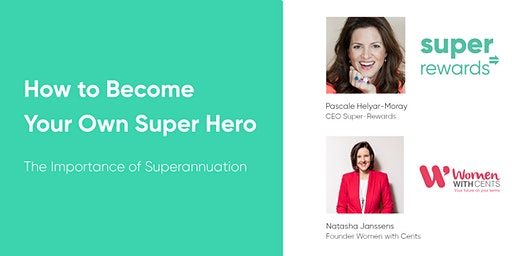Become Your Own Super Hero - The Importance of Superannuation