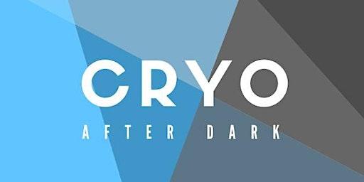 Cryo After Dark