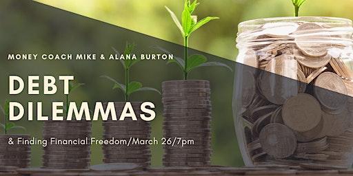 Debt Dilemmas & Finding Financial Freedom