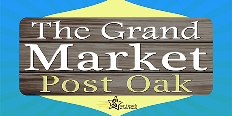 The Grand Market Post Oak (October 31-November 1) tickets