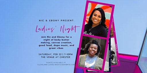Nic and Ebony present Ladies' Night