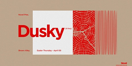 Novel Presents Dusky (4hrs) tickets