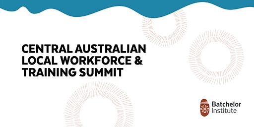 Central Australian Local Workforce and Training Summit