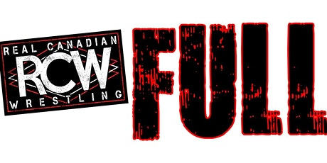 Real Canadian Wrestling - Full Force tickets