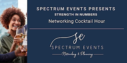 Spectrum Events Presents: Strength In Numbers - Networking Event