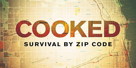 Cooked: Survival by Zip Code (March 8 @St. Joseph Catholic Church) tickets