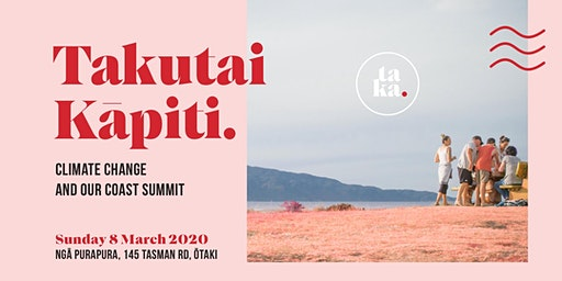 Takutai Kāpiti: Climate Change and Our Coast Summit and Community Event