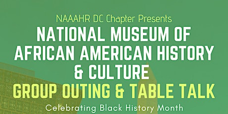 BHM Outing & TableTalk | Nat'l Museum of African American History & Culture tickets